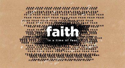 Faith In A Time Of Fear
